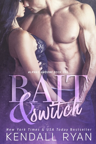 Bait and Switch By Kendall Ryan