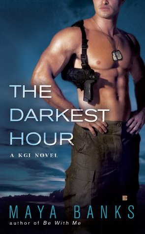 The Darkest Hour (KGI #1) by Maya Banks